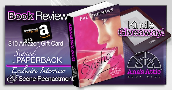 Book Review – Sasha (Mixed Drinks) by Rae Matthews: With lots of video and giveaways!