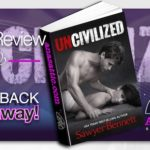 Book Review – Uncivilized by Sawyer Bennett with signed giveaway