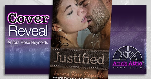 Cover Reveal – Justified by Aurora Rose Reynolds