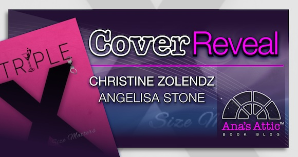 Cover Reveal- #TripleX By Christine Zolendz & Angelisa Stone