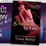Dual Book Review – Owned by Fate by Tessa Bailey
