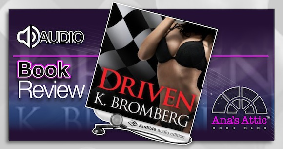 Audiobook Review – Driven by K. Bromberg