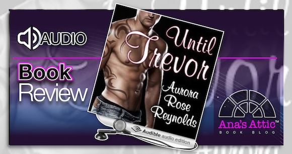 Audiobook Review – Until Trevor by Aurora Rose Reynolds