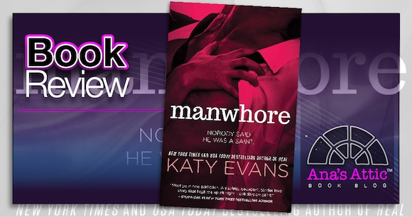 Book Review – Manwhore by Katy Evans