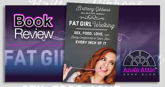 Book Review – Fat Girl Walking by Brittany Gibbons