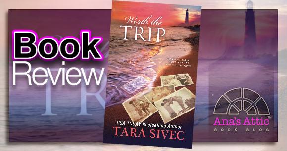 Worth The Trip Tara Sivec