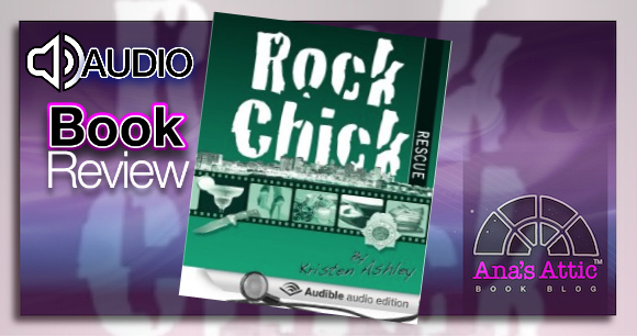 Audiobook Review – Rock Chick Rescue by Kristen Ashley
