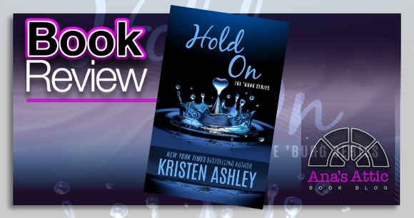 Book Review – Hold On by Kristen Ashley