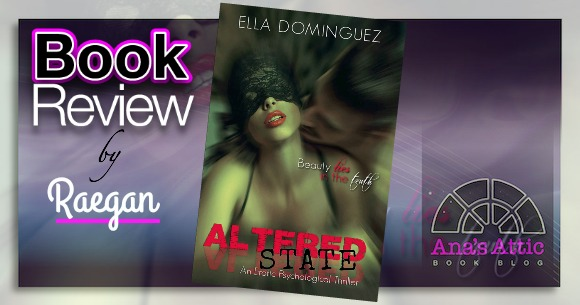 Guest Review from Raegan – Altered State by Ella Dominguez