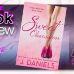 Book Review – Sweet Obsession by J. Daniels – Guest Review by Tara