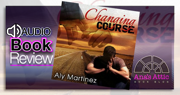 Audiobook Review – Changing Course by Aly Martinez