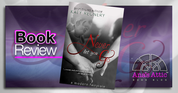 Book Review – Never Let You Go by Katy Regnery