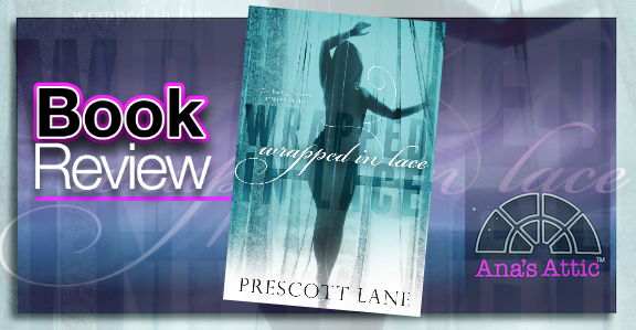 Book Review – Wrapped In Lace by Prescott Lane