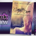 Book Review – Carpe Diem by Rae Matthews