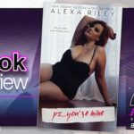 Book Review – PS…You're Mine by Alexa Riley