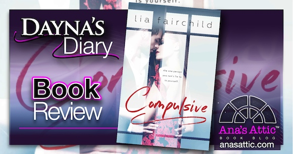 Dayna's Diary – Compulsive (Liar Duet Book 1) by Lia Fairchild