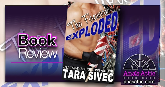 Book Review – The Firework Exploded by Tara Sivec