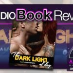 Audiobook Review – The Dark Light of Day by T.M. Frazier