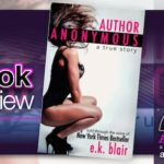 Book Review – Author Anonymous by E.K. Blair with Signed Paperback Giveaway