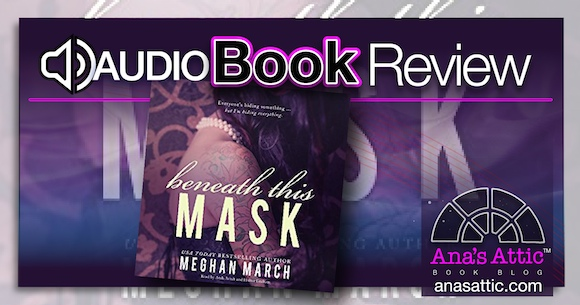 Audiobook Review – Beneath This Mask by Meghan March