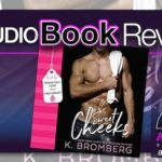 Audiobook Review – Sweet Cheeks by K. Bromberg
