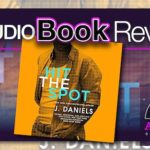 Audiobook Review – Hit The Spot by J. Daniels