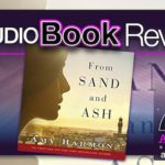 Audiobook Review – From Sand and Ash by Amy Harmon