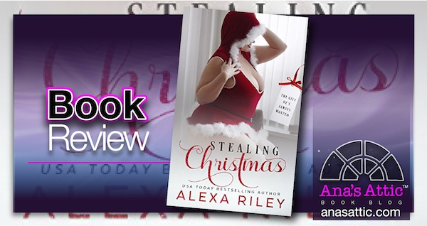 Book Review – Stealing Christmas by Alexa Riley