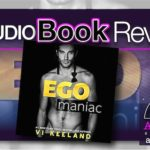 Audiobook Review – Egomaniac by Vi Keeland