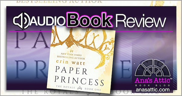 Audiobook Review – Paper Princess by Erin Watt