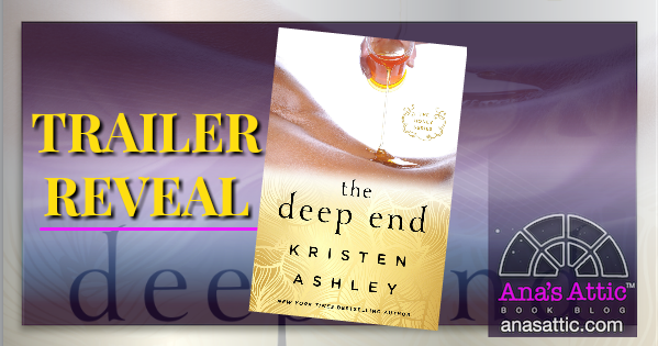 The Deep End by Kristen Ashley Trailer Reveal