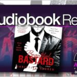 Audiobook Review – Beautiful Bastard by Christina Lauren