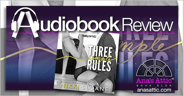 Audiobook Review – Three Simple Rules by Nikki Sloane