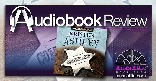 Audiobook Review – Complicated by Kristen Ashley