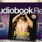 Audiobook Review – The Player by K. Bromberg