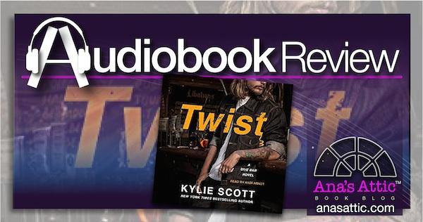Audiobook Review – Twist by Kylie Scott