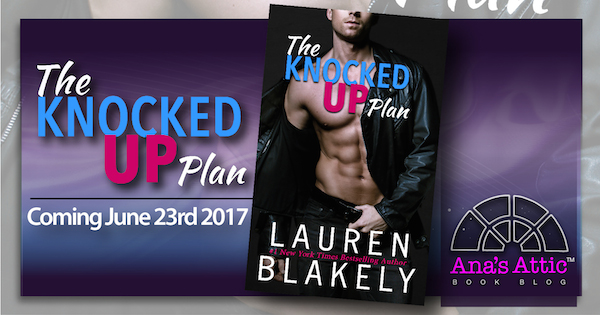 The Knocked Up Plan by Lauren Blakely Reveal