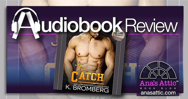 Audiobook Review – The Catch by K. Bromberg