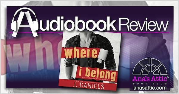Audiobook Review – Where I Belong by J. Daniels