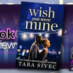 Book Review – Wish You Were Mine by Tara Sivec