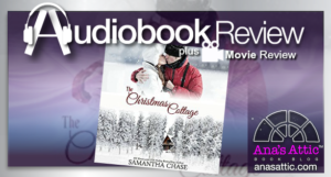 Audiobook-Movie Review: The Christmas Cottage by Samantha Chase