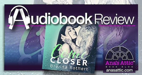 Audiobook Review – Come Closer by Brenda Rothert
