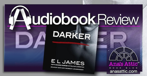 Audiobook Review – Darker by E.L. James