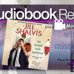 Audiobook and Movie Review – The Trouble with Mistletoe by Jill Shalvis