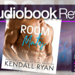 Audiobook Review – Room Mates: The Series by Kendall Ryan