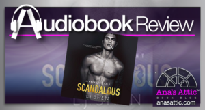 Audiobook Review – Scandalous by LJ Shen