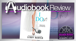 Audiobook Review – I Do(n't) by Leddy Harper