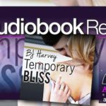 Audiobook Review – Temporary Bliss by BJ Harvey