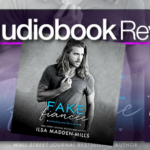 Audiobook Review – Fake Fiancée by Ilsa Madden Mills
