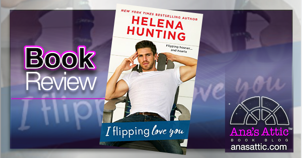 Book Review – I Flipping Love You by Helena Hunting